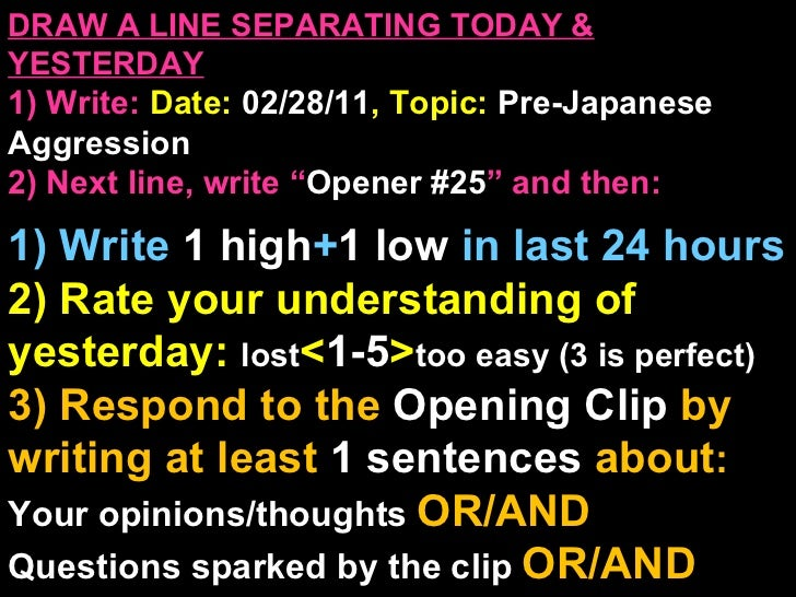 DRAW A LINE SEPARATING TODAY & YESTERDAY 1) Write:   Date:  02/28/11 , Topic:  Pre-Japanese Aggression 2) Next line, write...