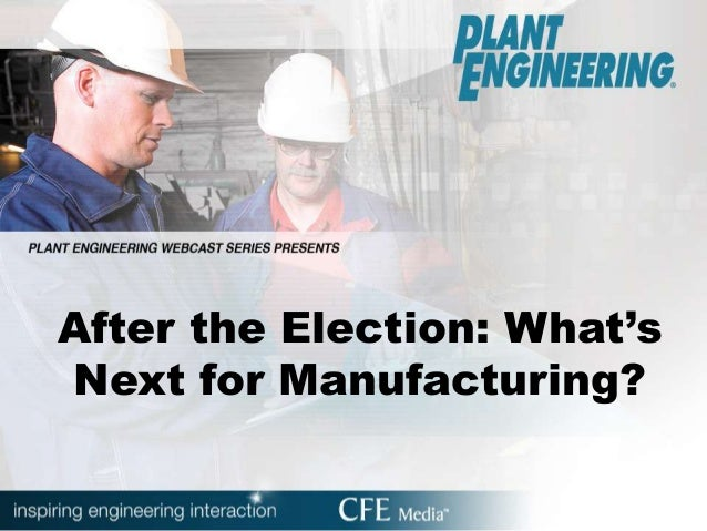 After the Election: What'sNext for Manufacturing?