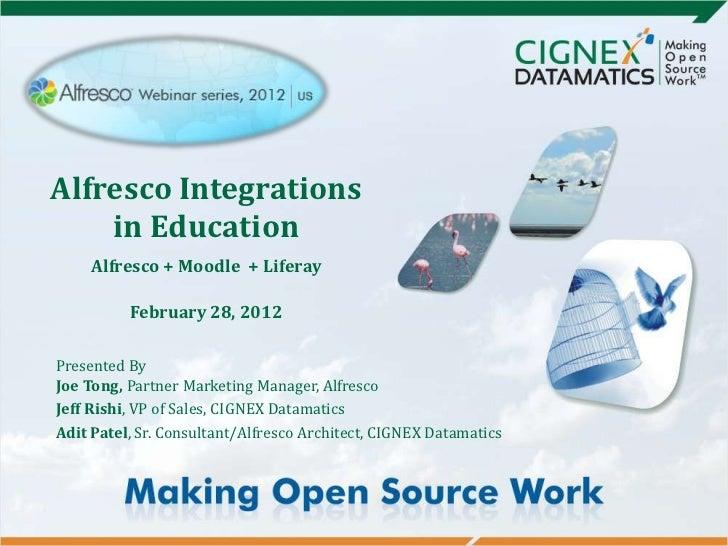 Alfresco Integrations    in Education     Alfresco + Moodle + Liferay          February 28, 2012Presented ByJoe Tong, Part...