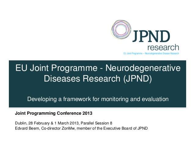 EU Joint Programme - Neurodegenerative       Diseases Research (JPND)      Developing a framework for monitoring and evalu...