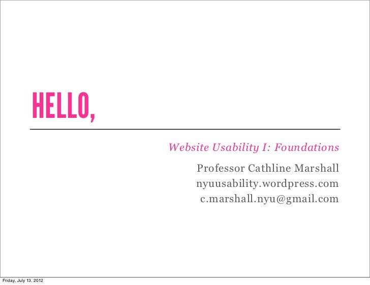 HELLO,                        Website Usability I: Foundations                             Professor Cathline Marshall    ...