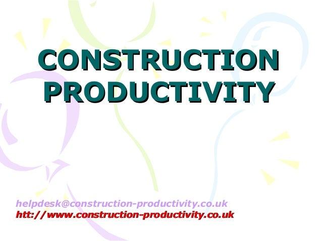 helpdesk@construction-productivity.co.uk htt://www.construction-productivity.co.ukhtt://www.construction-productivity.co.u...
