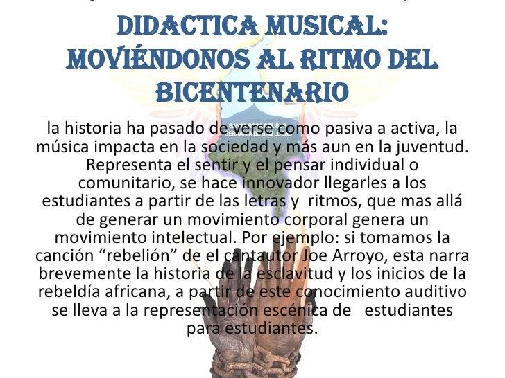 DIDACTICA MUSICAL: Moviéndonos al ritmo del bicentenario<br />la historia ha pasado de verse como pasiva a activa, la músi...
