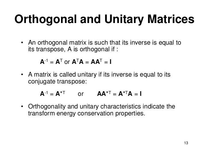 unitary matrix Unitary matrix - equivalent conditions if u is a square, complex matrix, then the following conditions are equivalent u is unitary u  is unitary u is invertible.