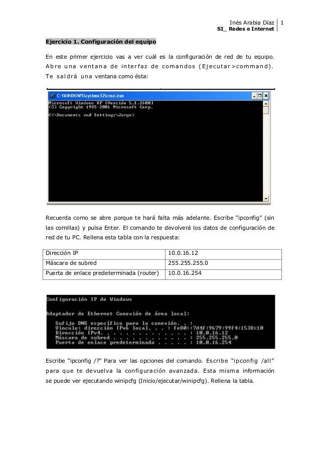 Inés Arabia Díaz SI_ Redes e Internet 1 Ejercicio 1. Configuración del equipo En este primer ejercicio vas a ver cuál es l...