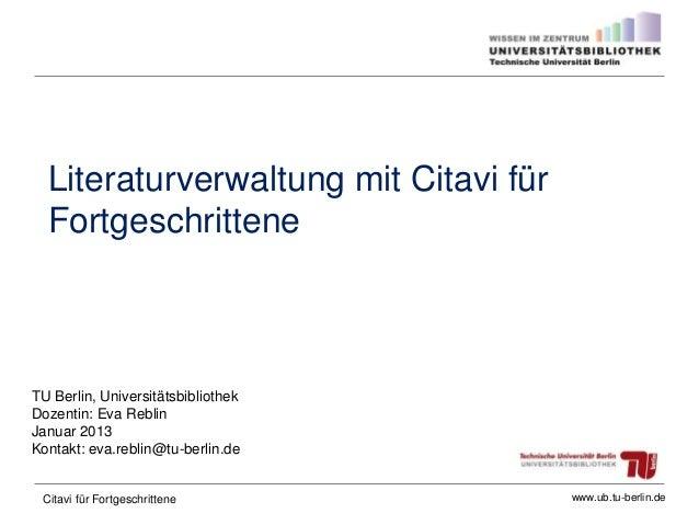 TU Berlin, Universitätsbibliothek Dozentin: Eva Reblin Januar 2013 Kontakt: eva.reblin@tu-berlin.de www.ub.tu-berlin.de Li...