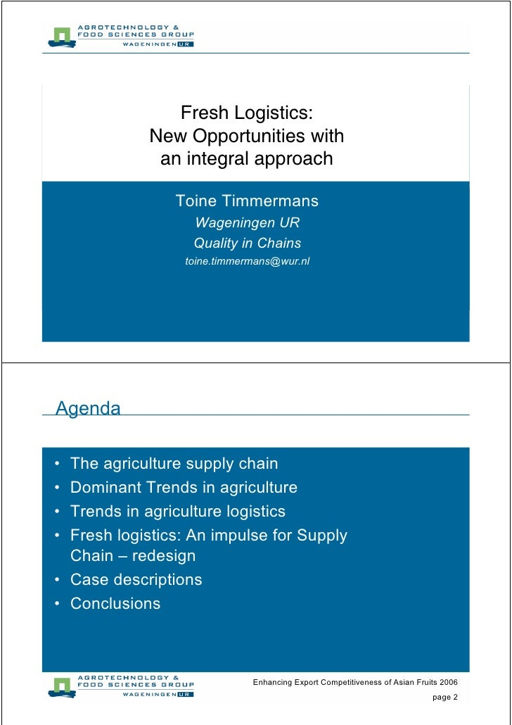 Fresh Logistics:             New Opportunities with              an integral approach                  Toine Timmermans   ...