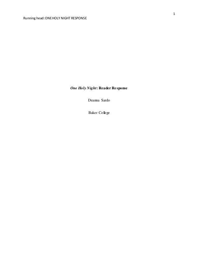 1 Runninghead:ONEHOLY NIGHT RESPONSE One Holy Night: Reader Response Deanna Sardo Baker College