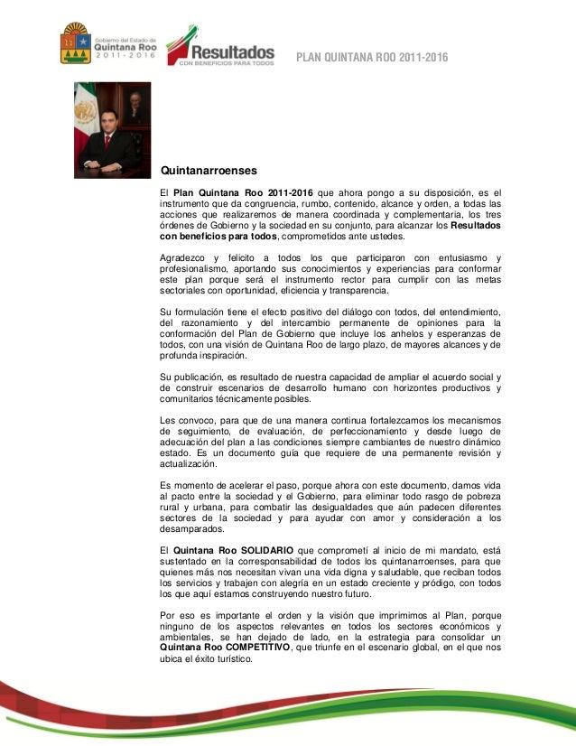 PLAN QUINTANA ROO 2011-2016QuintanarroensesEl Plan Quintana Roo 2011-2016 que ahora pongo a su disposición, es elinstrumen...