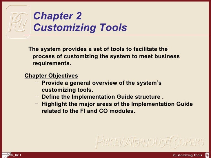<ul><li>The system provides a set of tools to facilitate the  process of customizing the system to meet business requireme...
