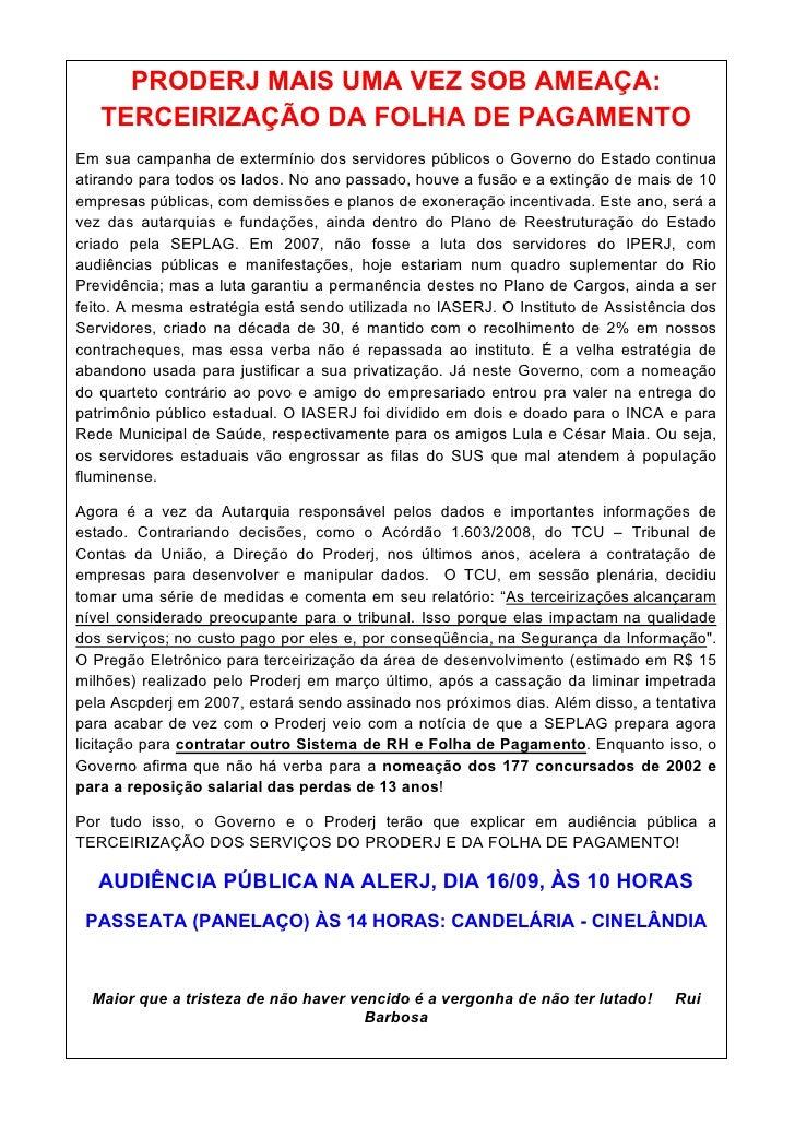 PRODERJ MAIS UMA VEZ SOB AMEAÇA:    TERCEIRIZAÇÃO DA FOLHA DE PAGAMENTO Em sua campanha de extermínio dos servidores públi...