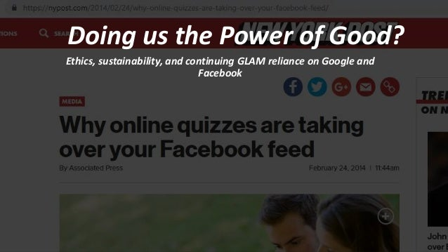 Doing us the Power of Good? Ethics, sustainability, and continuing GLAM reliance on Google and Facebook