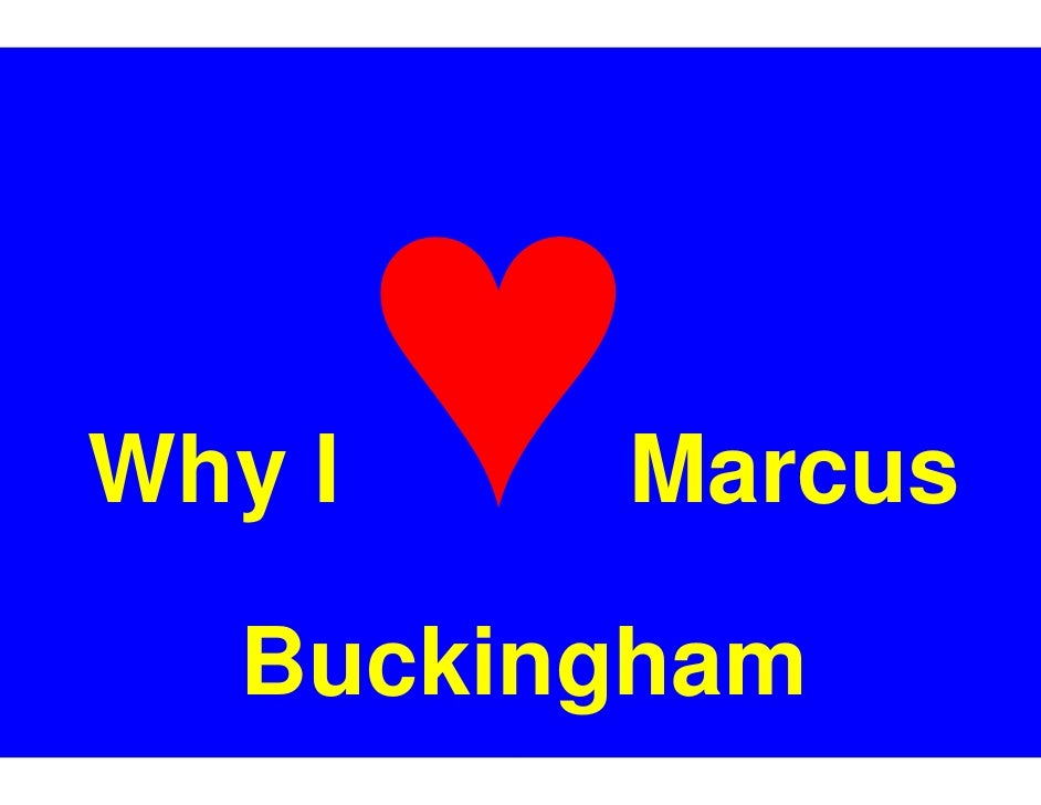 Why I    Marcus   Buckingham