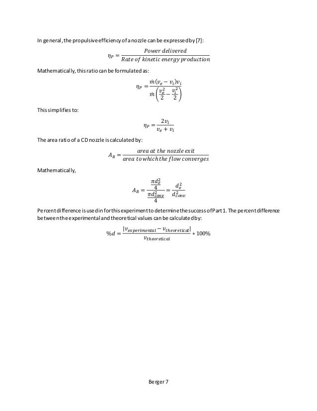 Berger 7 In general,the propulsiveefficiencyof anozzle canbe expressedby[7]: 𝜂 𝑃 = 𝑃𝑜𝑤𝑒𝑟 𝑑𝑒𝑙𝑖𝑣𝑒𝑟𝑒𝑑 𝑅𝑎𝑡𝑒 𝑜𝑓 𝑘𝑖𝑛𝑒𝑡𝑖𝑐 𝑒𝑛𝑒𝑟𝑔𝑦 ...