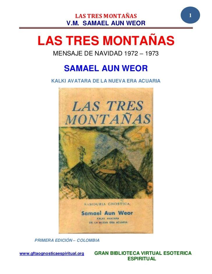 LAS TRES MONTAÑAS                        1                      V.M. SAMAEL AUN WEOR        LAS TRES MONTAÑAS             ...