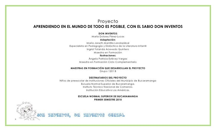 Proyecto<br />APRENDIENDO EN EL MUNDO DE TODO ES POSIBLE, CON EL SABIO DON INVENTOS<br />DON INVENTOS<br />María Dolores P...