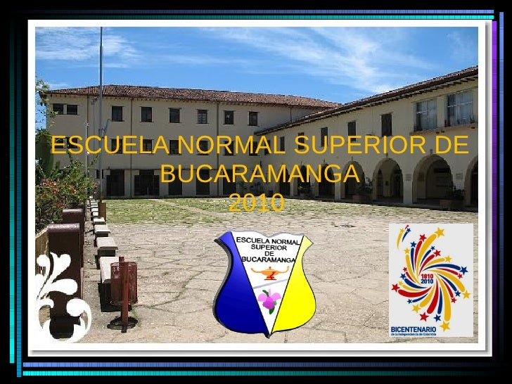 ESCUELA NORMAL SUPERIOR DE BUCARAMANGA 2010