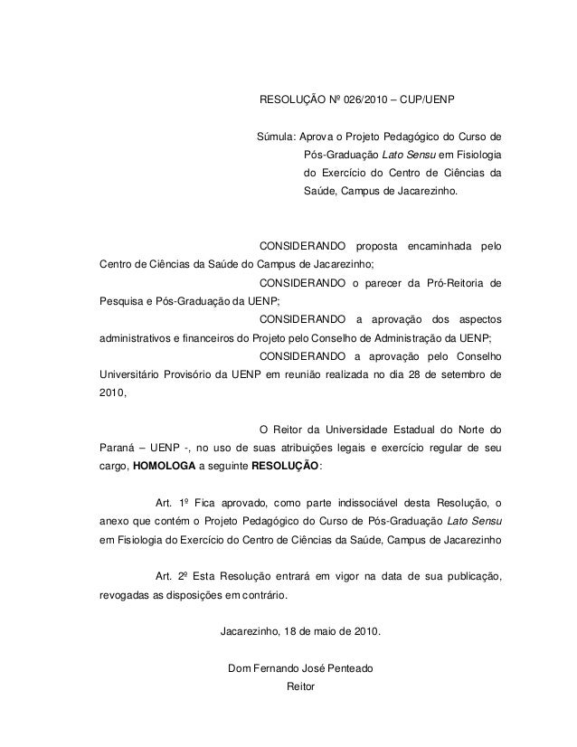 RESOLUÇÃO Nº 026/2010 – CUP/UENP Súmula: Aprova o Projeto Pedagógico do Curso de Pós-Graduação Lato Sensu em Fisiologia do...