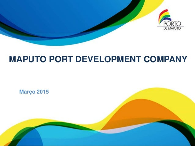 MAPUTO PORT DEVELOPMENT COMPANY Março 2015