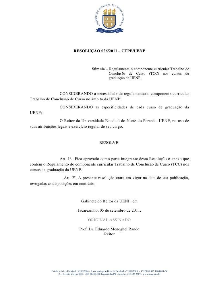 RESOLUÇÃO 026/2011 – CEPE/UENP                                                  Súmula – Regulamenta o componente curricul...