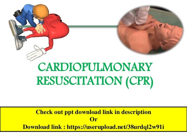 CARDIOPULMONARY RESUSCITATION (CPR) Check out ppt download link in description Or Download link : https://userupload.net/3...