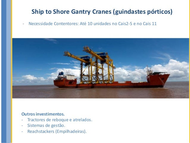Ship To Shore Gantry Crane Nedir : Projecto de expans?o do porto da beira