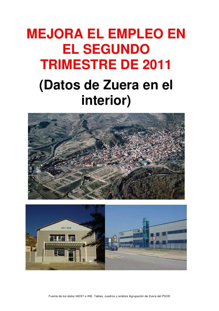 MEJORA EL EMPLEO EN    EL SEGUNDO TRIMESTRE DE 2011 (Datos de Zuera en el       interior)  Fuente de los datos IAEST e INE...