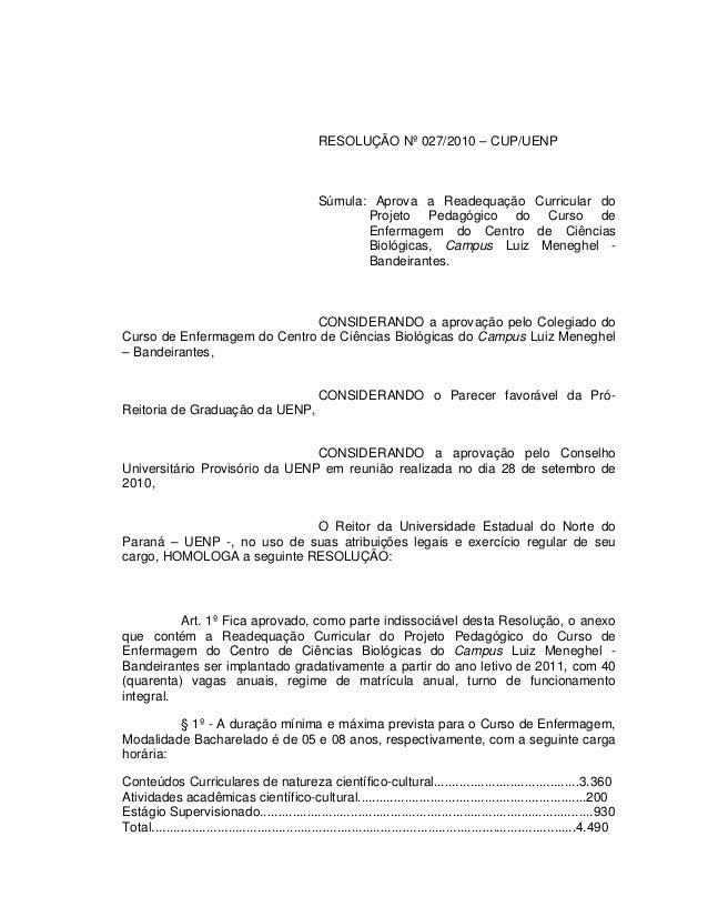 RESOLUÇÃO Nº 027/2010 – CUP/UENP Súmula: Aprova a Readequação Curricular do Projeto Pedagógico do Curso de Enfermagem do C...
