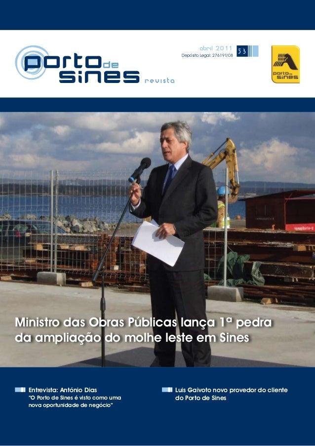 """abril 2011 Depósito Legal: 276191/08 53 Entrevista: António Dias """"O Porto de Sines é visto como uma nova oportunidade de n..."""