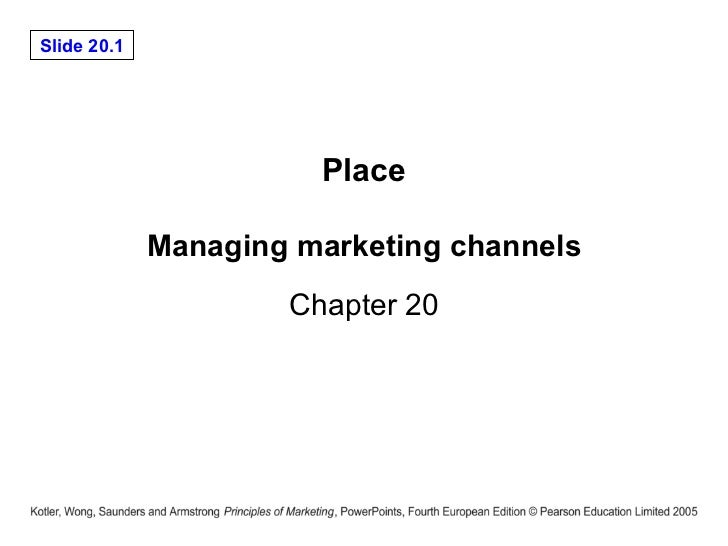 Place Managing marketing channels Chapter 20