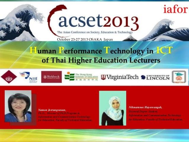 October 23-27 2013 OSAKA Japan  Human Performance Technology in ICT of Thai Higher Education Lecturers  Namon Jeerungsuwan...