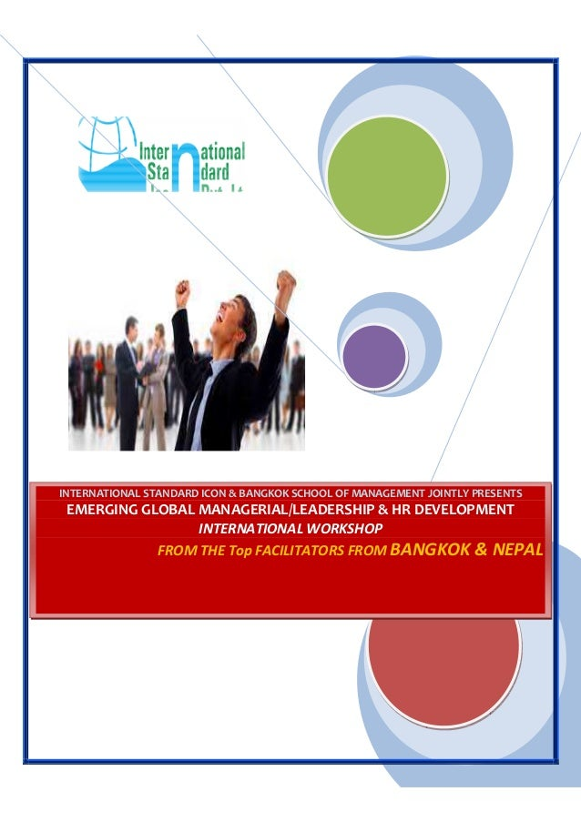INTERNATIONAL STANDARD ICON & BANGKOK SCHOOL OF MANAGEMENT JOINTLY PRESENTS EMERGING GLOBAL MANAGERIAL/LEADERSHIP & HR DEV...