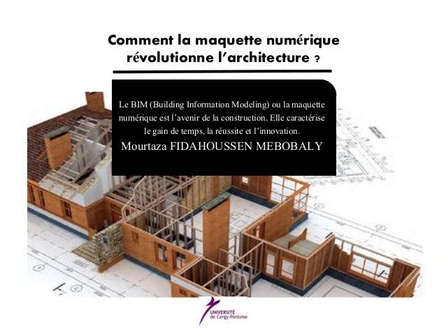 Le BIM (Building Information Modeling) ou la maquette numérique est l'avenir de la construction. Elle caractérise le gain ...