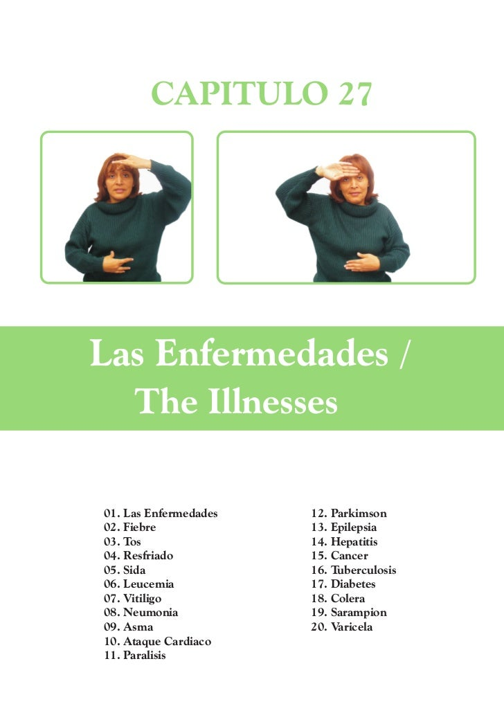 CAPITULO 27Las Enfermedades /     The Illnesses01. Las Enfermedades   12. Parkimson02. Fiebre             13. Epilepsia03....