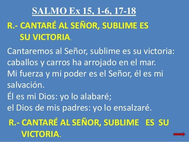 Resultado de imagen para Cantaré al Señor, sublime es su victoria  Cantaré al Señor, sublime es su victoria, caballos y carros ha arrojado en el mar.