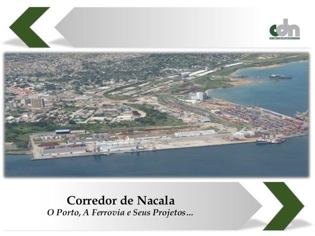 Corredor de Nacala O Porto, A Ferrovia e Seus Projetos…