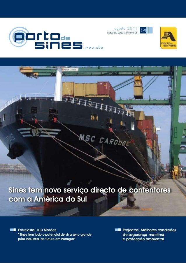 """agosto 2011 Depósito Legal: 276191/08 54 Entrevista: Luís Simões """"Sines tem todo o potencial de vir a ser o grande pólo in..."""