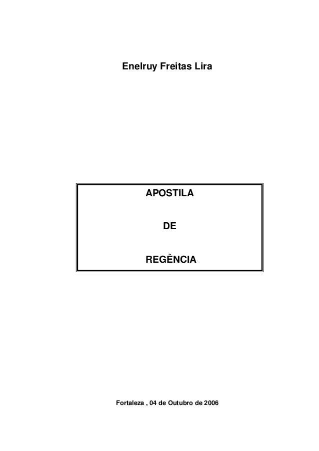 Enelruy Freitas Lira APOSTILA DE REGÊNCIA Fortaleza , 04 de Outubro de 2006