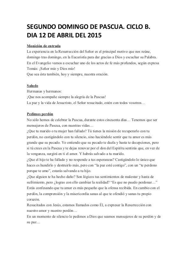 SEGUNDO DOMINGO DE PASCUA. CICLO B. DIA 12 DE ABRIL DEL 2015 Monición de entrada La experiencia en la Resurrección del Señ...