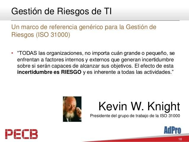 """18 Gestión de Riesgos de TI Un marco de referencia genérico para la Gestión de Riesgos (ISO 31000) • """"TODAS las organizaci..."""
