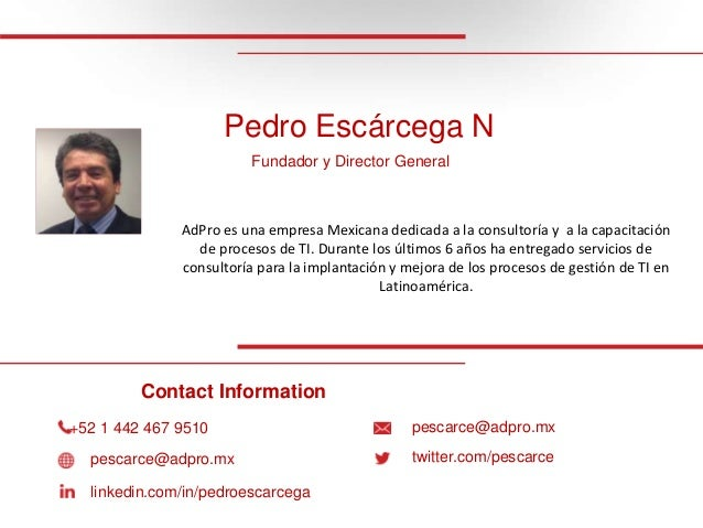 Pedro Escárcega N Fundador y Director General AdPro es una empresa Mexicana dedicada a la consultoría y a la capacitación ...