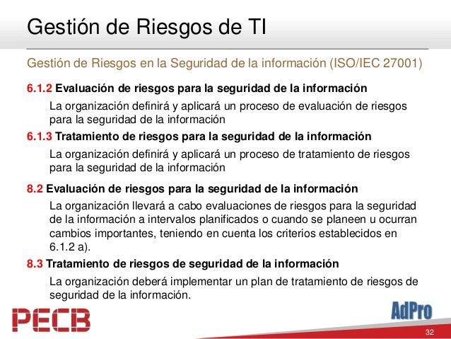 32 Gestión de Riesgos de TI Gestión de Riesgos en la Seguridad de la información (ISO/IEC 27001) 6.1.2 Evaluación de riesg...