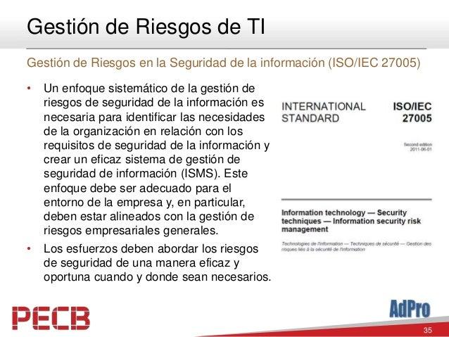 35 Gestión de Riesgos de TI Gestión de Riesgos en la Seguridad de la información (ISO/IEC 27005) • Un enfoque sistemático ...