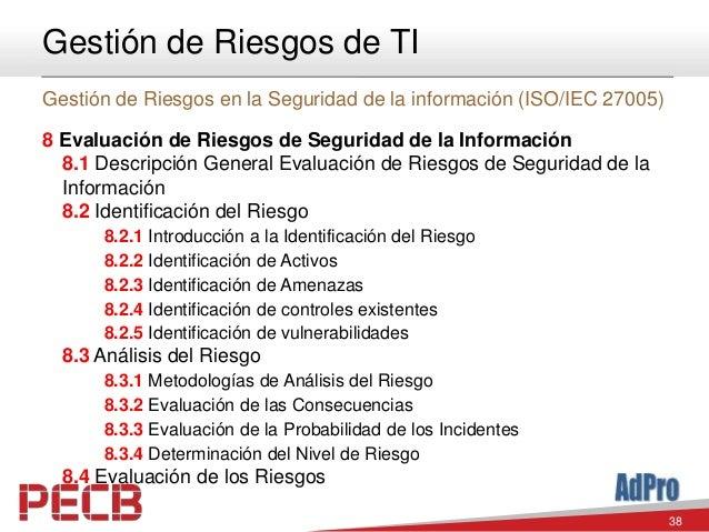 38 Gestión de Riesgos de TI Gestión de Riesgos en la Seguridad de la información (ISO/IEC 27005) 8 Evaluación de Riesgos d...