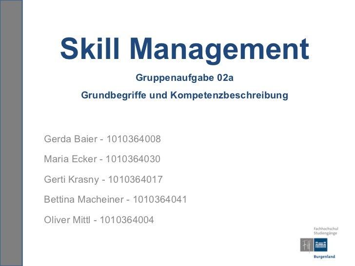 Skill Management                    Gruppenaufgabe 02a        Grundbegriffe und KompetenzbeschreibungGerda Baier - 1010364...