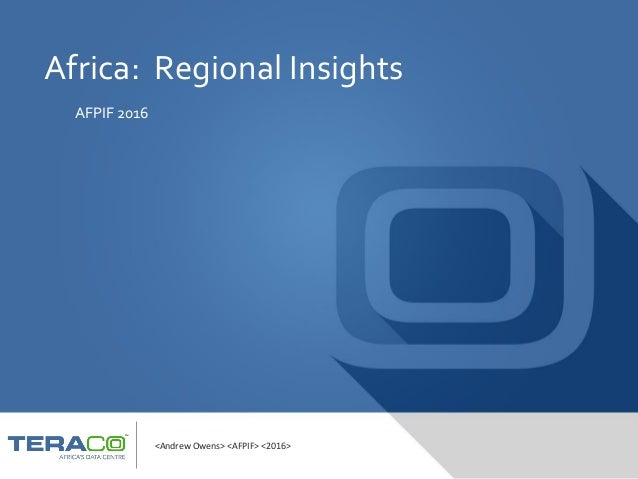 Africa: Regional Insights AFPIF 2016 <Andrew Owens> <AFPIF> <2016>