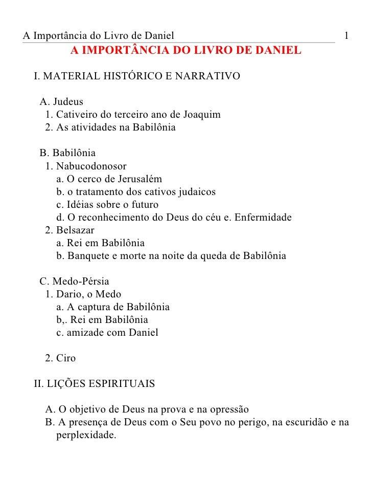 A Importância do Livro de Daniel                                   1          A IMPORTÂNCIA DO LIVRO DE DANIEL  I. MATERIA...