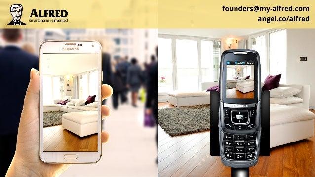 "I;  . at founders@my-alfred. com YIA 2  . u «  .  _ r smartphunereinvented angeLCO/ alfred  4 §§1u""n"