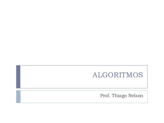 ALGORITMOS Prof. Thiago Nelson