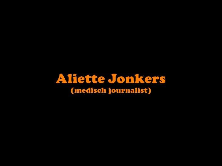 Aliette Jonkers<br />(medisch journalist)<br />